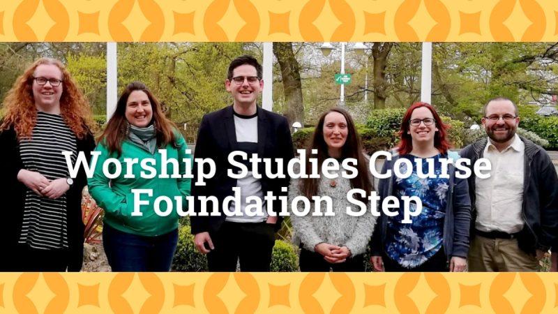 Worship Studies Course Foundation Step