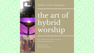 The Art of Hybrid Worship